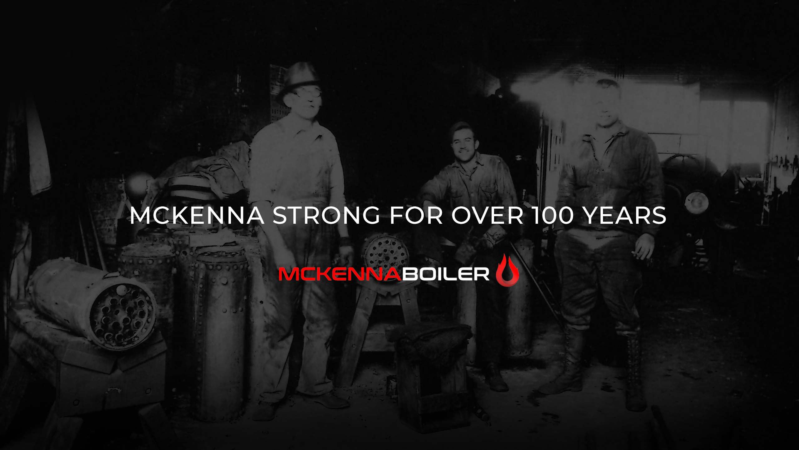 McKenna Strong for over 100 Years